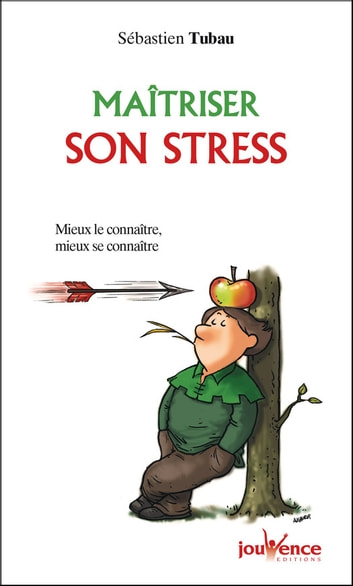 Maîtriser son stress eBook by Sébastien Tubau