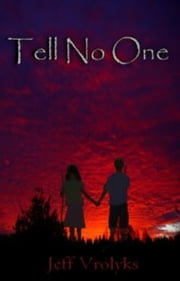 Tell No One ebook by Jeff Vrolyks