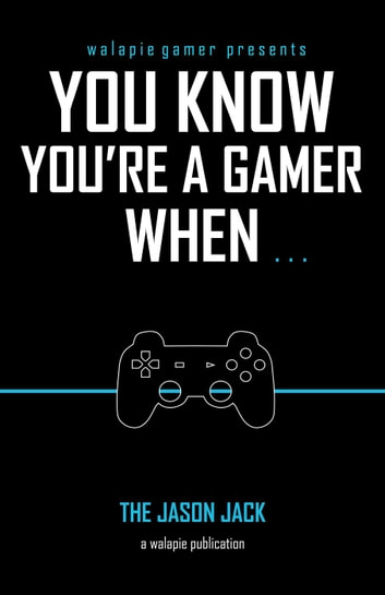 You Know You're A Gamer When ebook by Jason Jack