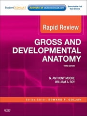 Rapid Review Gross and Developmental Anatomy ebook by N. Anthony Moore,William A. Roy