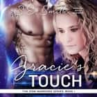 Gracie's Touch audiobook by S.E. Smith