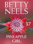 Pineapple Girl (Betty Neels Collection) ebook by Betty Neels