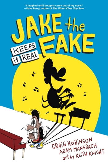 Jake the Fake Keeps it Real ebook by Craig Robinson,Adam Mansbach