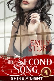 The Second Song #4: Shine a Light - The Second Song, #4 ebook by Emily Stone