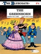 The Bluecoats - Volume 4 - The Greenhorn ebook by Raoul Cauvin, Lambil