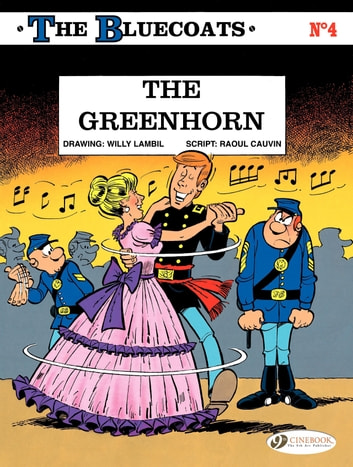 The Bluecoats - Volume 4 - The Greenhorn ebook by Lambil,Raoul Cauvin