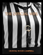 The Official Wife ebook by Crystal Wood Campbell