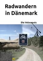 Radwandern in Dänemark – Route 1 - Vestkystenstien eBook by Die Veloscouts