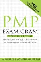 PMP Exam Cram: Pass on the First Time Project Management Professional Exam ebook by Alexander R McDuffie