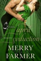 April Seduction ebook by Merry Farmer