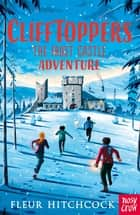 Clifftoppers: The Frost Castle Adventure ebook by Fleur Hitchcock