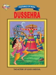 Dussehra - Festivals Of India ebook by Priyanka Verma