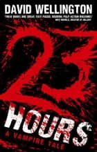 23 Hours - Number 4 in series ebook by David Wellington