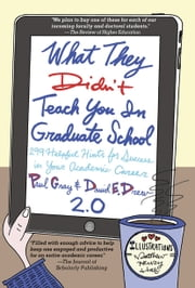 What They Didn't Teach You in Graduate School - 299 Helpful Hints for Success in Your Academic Career ebook by Laurie Richlin,Steadman Upham,Matthew Henry Hall,Paul Gray,David E. Drew