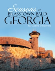 Seasons at Brasstown Bald, Georgia ebook by RI