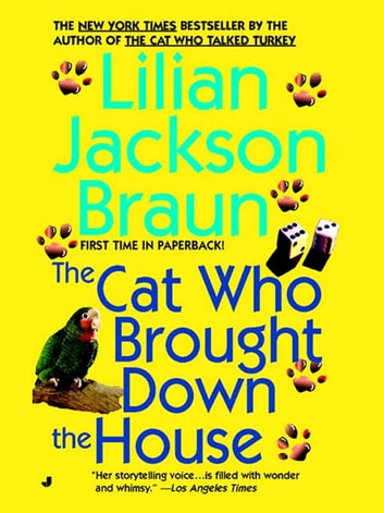 The Cat Who Brought Down The House ebook by Lilian Jackson Braun