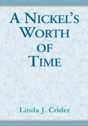 A Nickel's Worth of Time ebook by Linda J. Crider