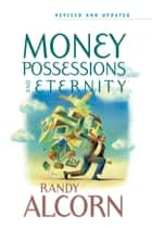 Money, Possessions, and Eternity ebook by Randy Alcorn