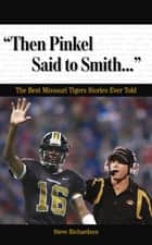 """Then Pinkel Said to Smith. . ."" ebook by Steve Richardson"