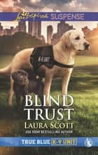 Blind Trust - Faith in the Face of Crime ebook by Laura Scott