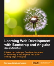 Learning Web Development with Bootstrap and Angular - Second Edition ebook by Sergey Akopkokhyants