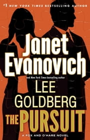 The Pursuit - A Fox and O'Hare Novel ebook by Janet Evanovich,Lee Goldberg