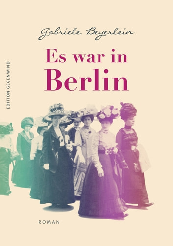 Es war in Berlin - Roman eBook by Gabriele Beyerlein