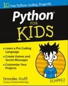Python For Kids For Dummies ebook by Brendan Scott