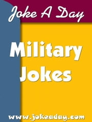 Joke A Day's Military Jokes ebook by Owens, Ray
