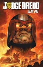 Judge Dredd: Year One ebook by Smith, Matt; Coleby, Simon; Staples,...