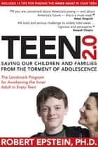Teen 2.0 - Saving Our Children and Families from the Torment of Adolescence ebook by Robert Epstein