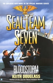 Seal Team Seven 13: Bloodstorm ebook by Keith Douglass
