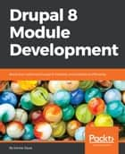 Drupal 8 Module Development ebook by Daniel Sipos
