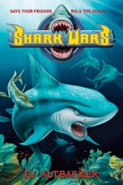 Shark Wars ebook by EJ Altbacker