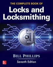 The Complete Book of Locks and Locksmithing, Seventh Edition ebook by Bill Phillips