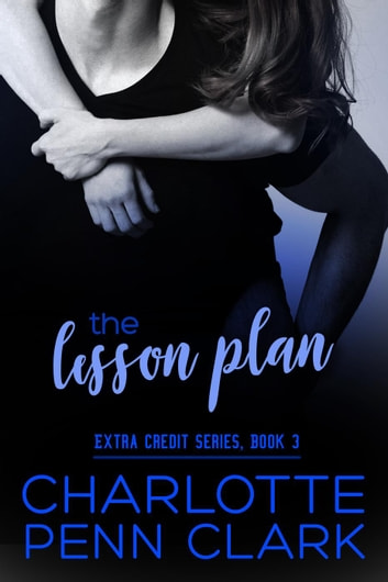 The Lesson Plan - Extra Credit, #3 ebook by Charlotte Penn Clark