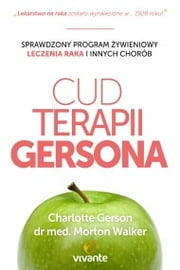Cud Terapii Gersona ebook by Charlotte Gerson,Dr Morton Walker