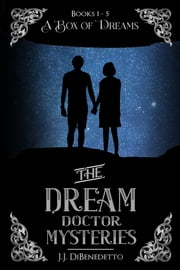 A Box of Dreams (the Collected Dream Doctor Mysteries, Books 1-5) ebook by J.J. DiBenedetto