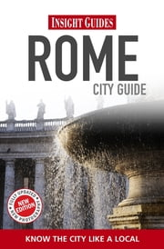 Insight Guides: Rome City Guide ebook by Insight Guides