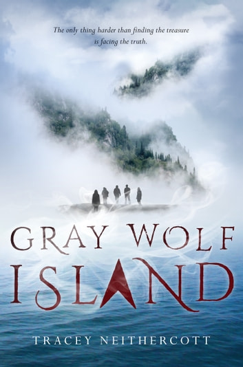 Gray Wolf Island ebook by Tracey Neithercott