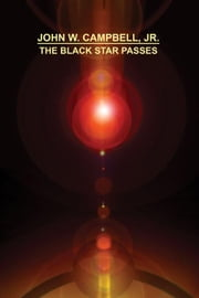 The Black Star Passes ebook by Campbell, John, Jr.