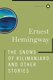 The Snows of Kilimanjaro and Other Stories ebook by Ernest Hemingway