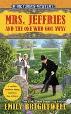 Mrs. Jeffries and the One Who Got Away ebook by Emily Brightwell