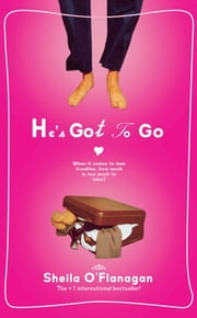 He's Got to Go ebook by Sheila O'Flanagan