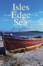 Isles at the Edge of the Sea ebook by Jonny Muir