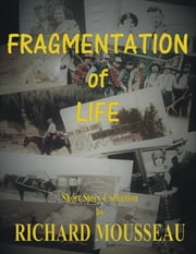 Fragmentation of Life ebook by Richard Mousseau