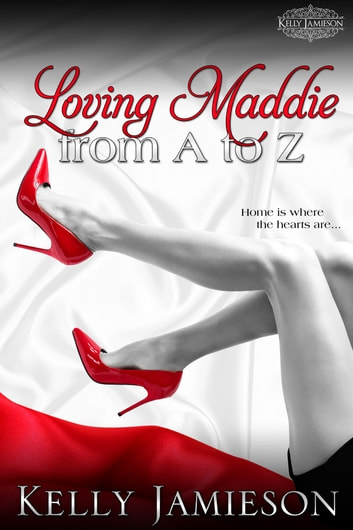 Loving Maddie from A to Z ebook by Kelly Jamieson