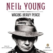 Waging Heavy Peace audiobook by Neil Young