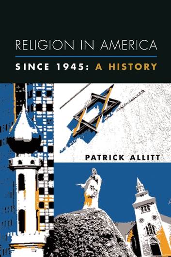 Religion in America Since 1945 - A History ebook by Patrick Allitt