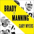 Brady vs. Manning - The Untold Story of the Rivalry that Transformed the NFL audiobook by Gary Myers
